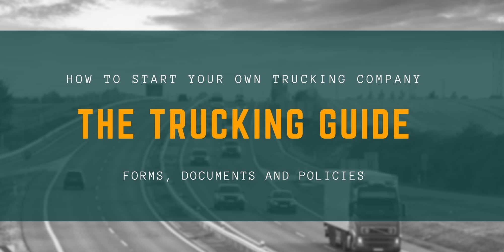 Starting a Trucking Company? Here's Everything You Need to Know