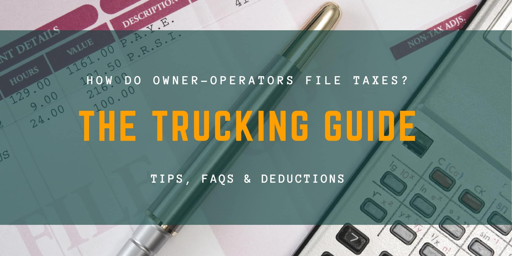 Tax Tips for Truck Drivers - How do Owner-Operators File Taxes?